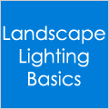 Landscape Lighting Basics